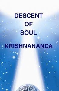 Descendent of Soul by Krishnananda
