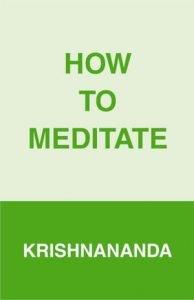 How to Meditate by Krishnananda