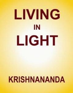 Living in the Light by Krishnananda