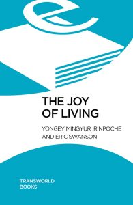 The Joy of Living - Mingyur Rinpoche - SoulPrajna