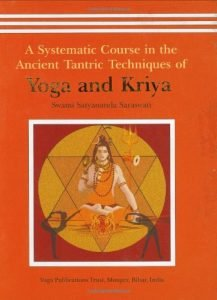 Yoga and Kriya A Systematic Course in the Ancient Tantric Techniques