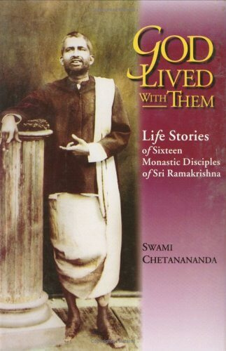 God Lived With Them Life Stories Of Sixteen Monastic Disciples of Sri Ramakrishna