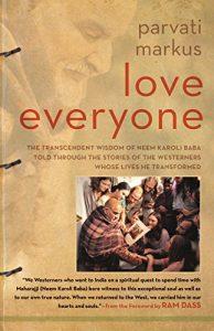 Love Everyone The Transcendent Wisdom of Neem Karoli Baba - SoulPrajna