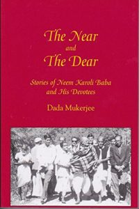 The Near and the Dear Stories of Neem Karoli Baba and His Devotees - SoulPrajna