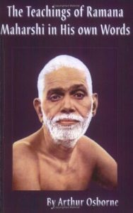 Teachings of Ramana Maharshi in His Own Words