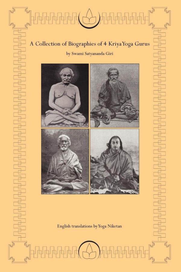 A Collection of Biographies of 4 Kriya Yoga Gurus