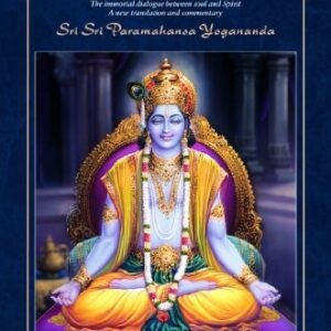 God Talks with Arjuna The Bhagavad Gita Royal Science of God-Realization