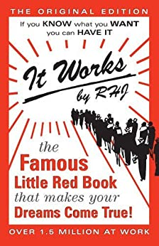 It Works The Famous Little Red Book That Makes Your Dreams Come True!