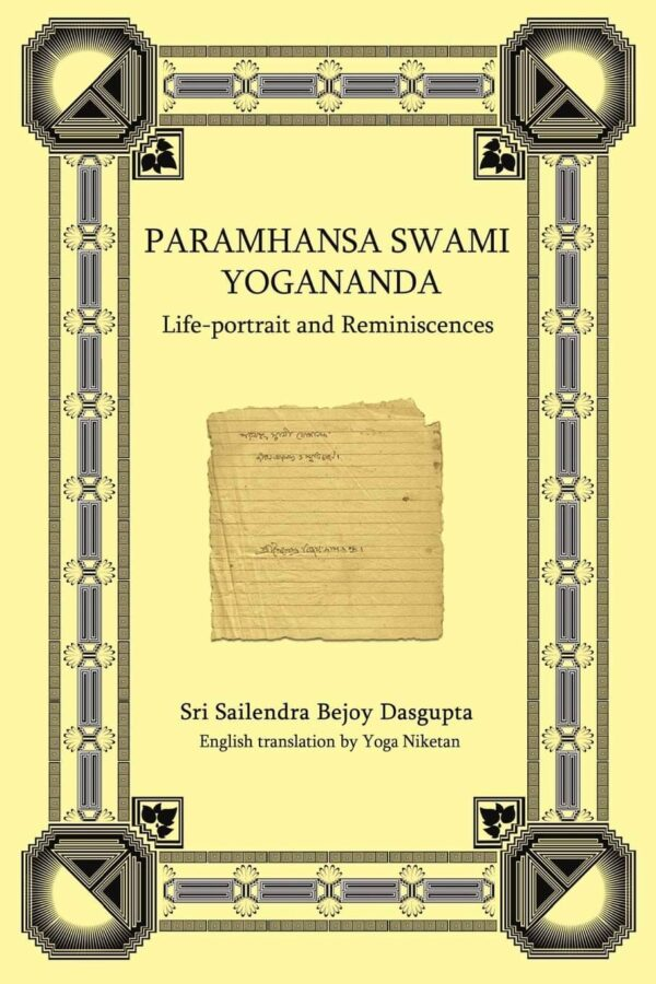 Paramhansa Swami Yogananda Life-Portrait and Reminiscences