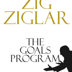 The Goals Program (How to Stay Motivated Series Book 2)