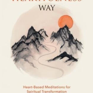 The Heartfulness Way Heart-Based Meditations for Spiritual Transformation
