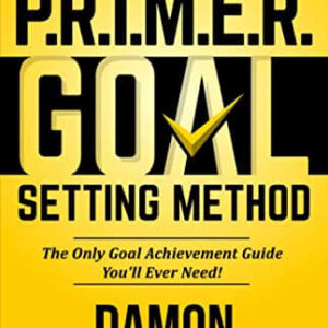 The P.R.I.M.E.R. Goal Setting Method